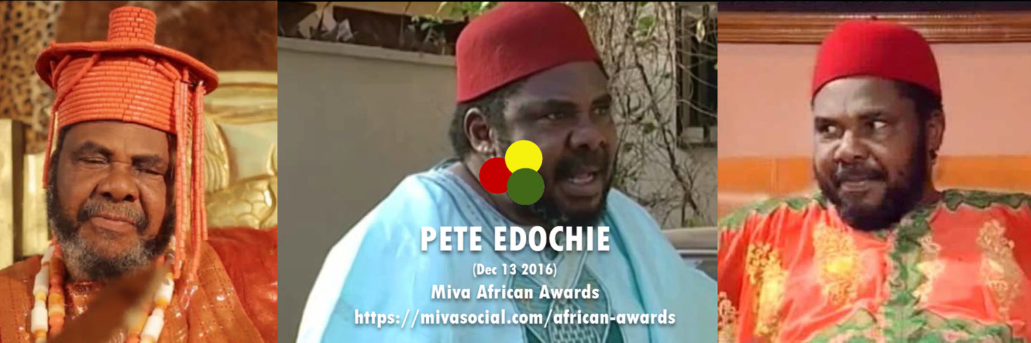 Pete Edochie, Nigerian Actor is African Person of the day on Mivasocial