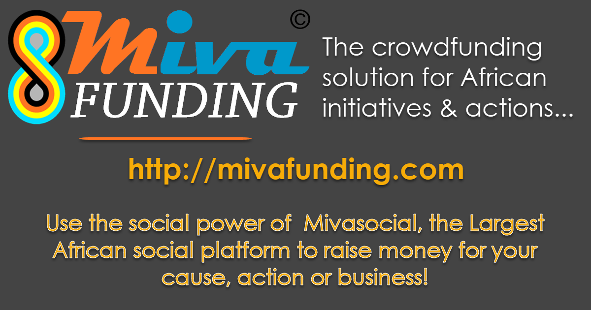 Use the social power of  Mivasocial, the Largest African social platform to raise money for your cause, action or business!