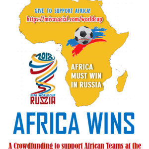 Africa Wins - 50 Million Dollars to Support Africa to win the Soccer World Cup 2018 in Russia